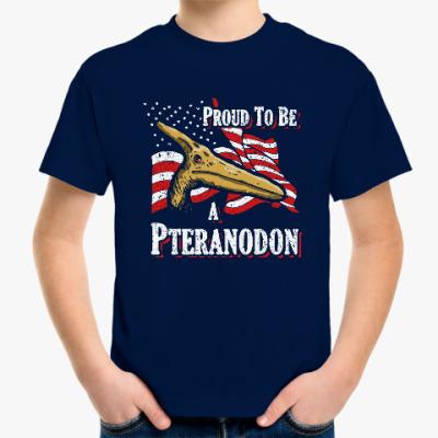 Детская футболка Гордись, что ты птеранодон