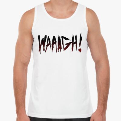 Майка 'WAAAGH!'