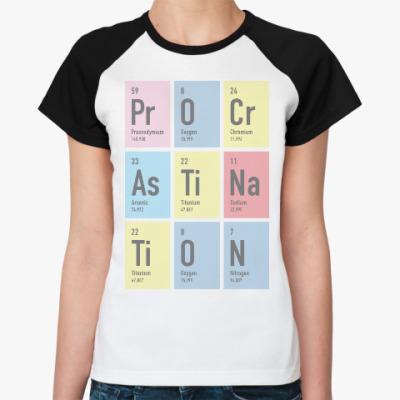 Женская футболка реглан Procrastination