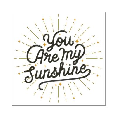 Наклейка (стикер) Ты - мое солнце!