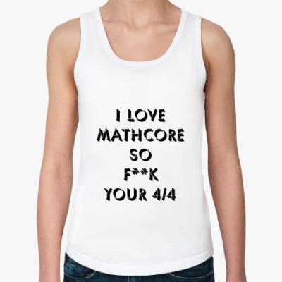Женская майка I love Mathcore