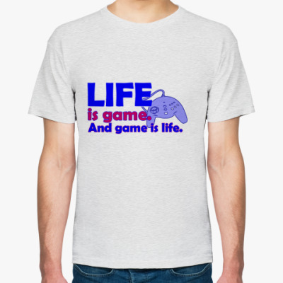 Футболка Жизнь - игра...