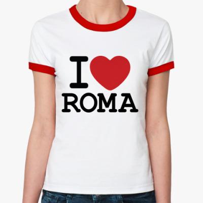 Женская футболка Ringer-T I Love Roma