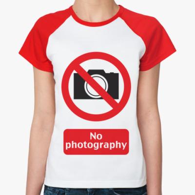 Женская футболка реглан No Photography