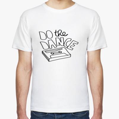 Футболка Do the dance