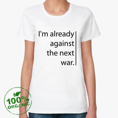 Женская футболка из органик-хлопка The next war
