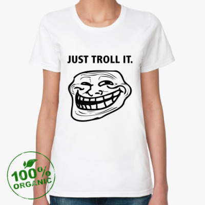 Just Troll It.