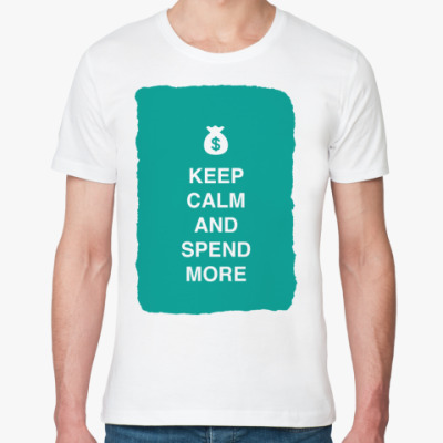 Футболка из органик-хлопка Keep calm and spend more