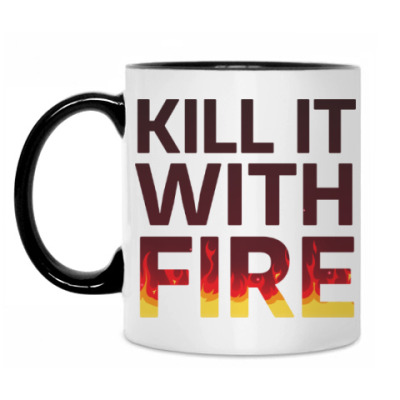 Кружка Kill It with fire