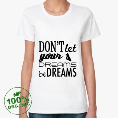 Женская футболка из органик-хлопка 'Dreams'