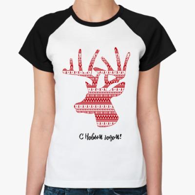Женская футболка реглан Олень: С Новым годом!