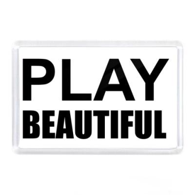 Магнит Play Beautiful