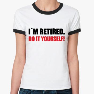 Женская футболка Ringer-T I'm retired