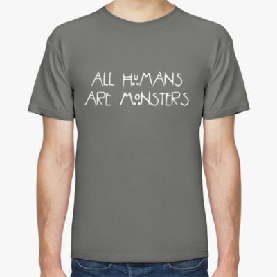 Футболка All humans are monsters