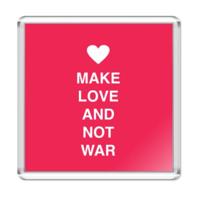 Магнит Make love and not war