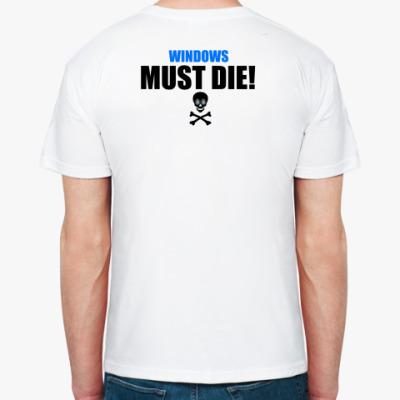 Windows Must Die!