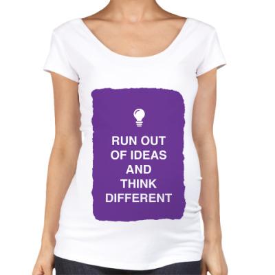 Футболка для беременных Run out of ideas and think