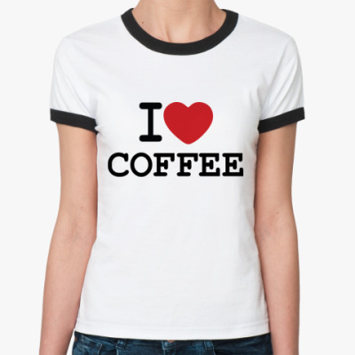 Женская футболка Ringer-T   I Love Coffee