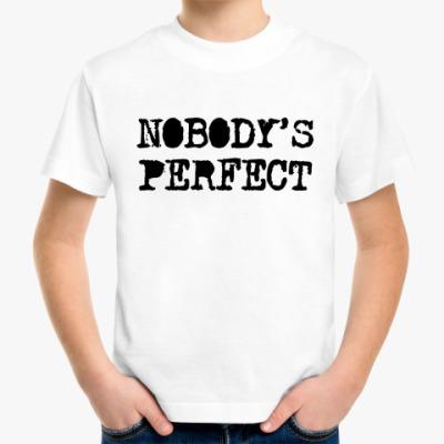 Детская футболка Надпись Nobody's perfect