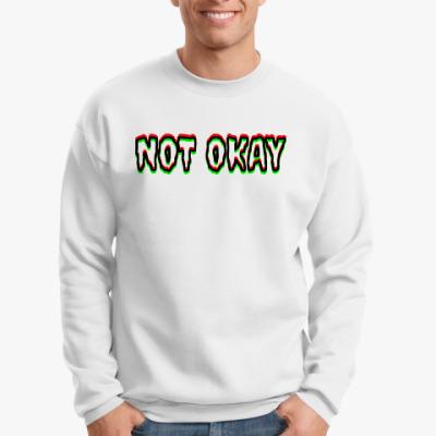 Свитшот Not Okay