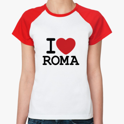 Женская футболка реглан I Love Roma