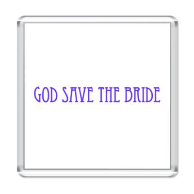 Магнит God Save The Bride