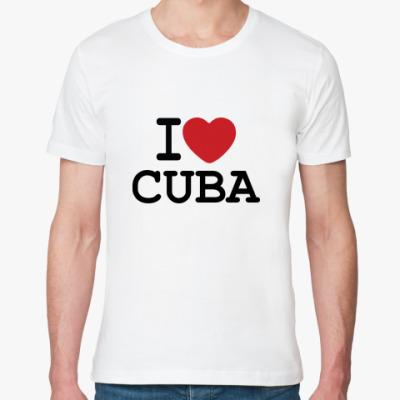 Футболка из органик-хлопка   I Love Cuba