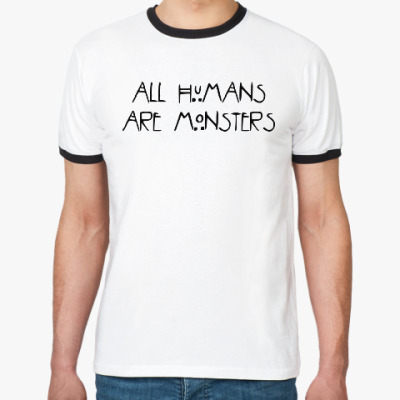 Футболка Ringer-T All humans are monsters
