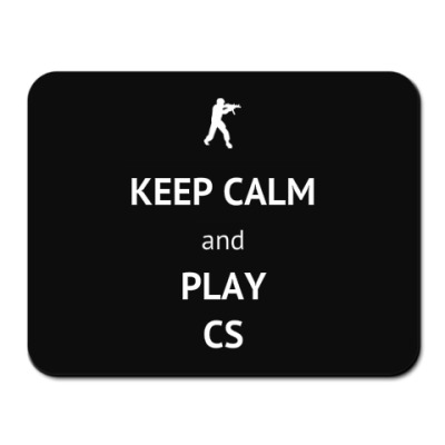 KEEP CALM and PLAY CS