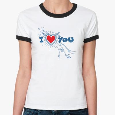 Женская футболка Ringer-T I LOVE YOU