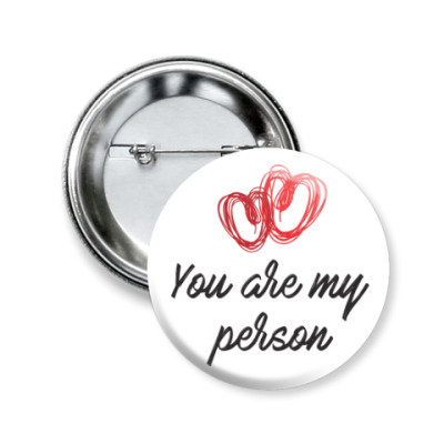 Значок 50мм You are my person