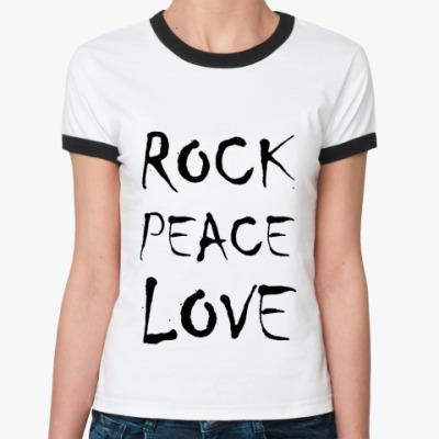 Женская футболка Ringer-T rockpeacelove