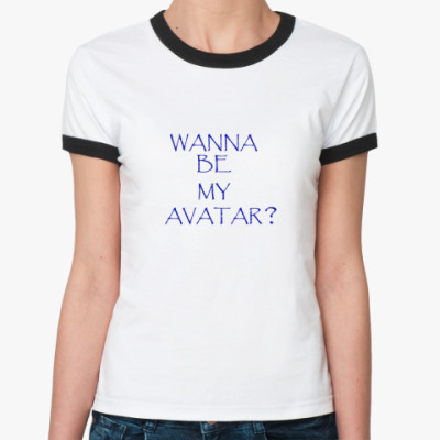 Wanna be my avatar?