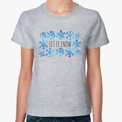 Женская футболка Let it snow/ снежинки