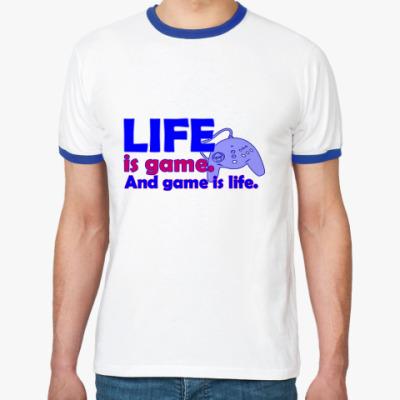 Футболка Ringer-T Жизнь - игра...