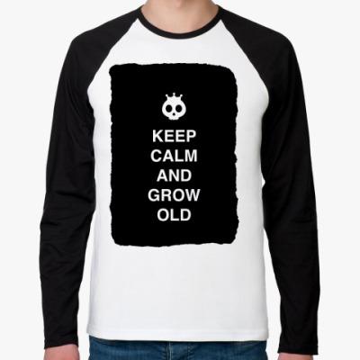 Футболка реглан с длинным рукавом Keep calm and grow old