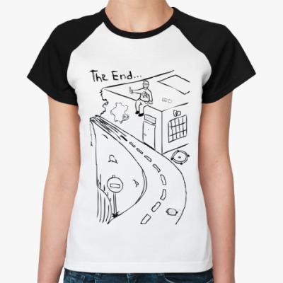 Женская футболка реглан The End...
