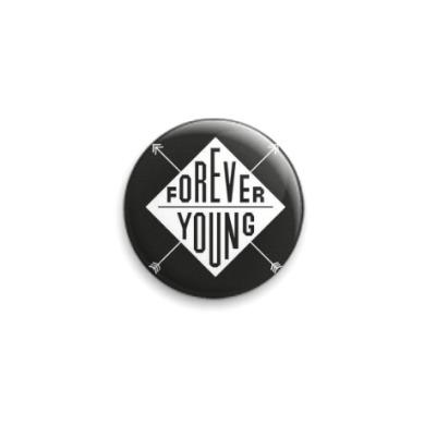 Значок 25мм Forever Young Вечно Молодой