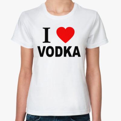 Классическая футболка i love vodka