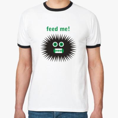 Футболка Ringer-T Feed me!