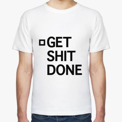 Футболка Get shit done