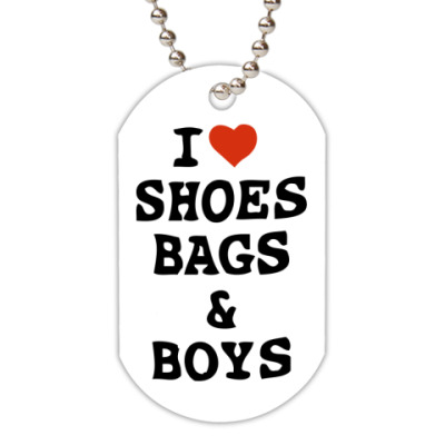 Жетон dog-tag  Love Shoes, Bags & Boys