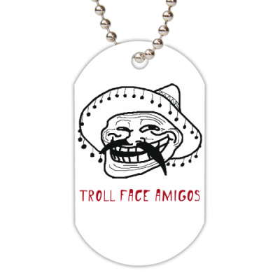 Жетон dog-tag Troll face amigos