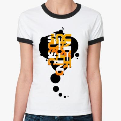 Женская футболка Ringer-T  UNDER!