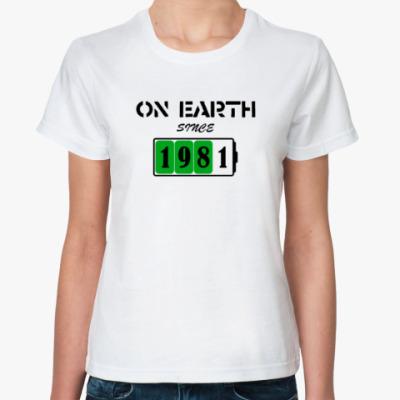 Классическая футболка On Earth Since 1981