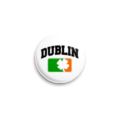 Значок 25мм  'Дублин'