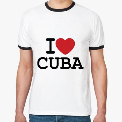 Футболка Ringer-T   I Love Cuba