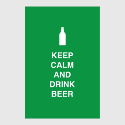 Постер Keep calm and drink beer