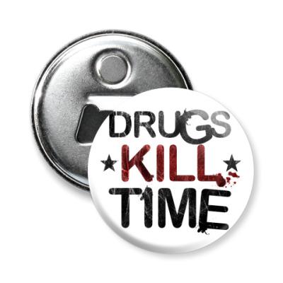 Магнит-открывашка DRUGS KILL TIME