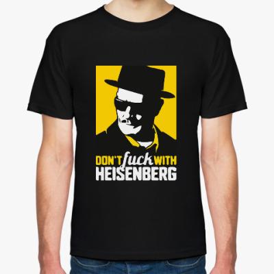 Футболка Не шути с Хайзенбергом